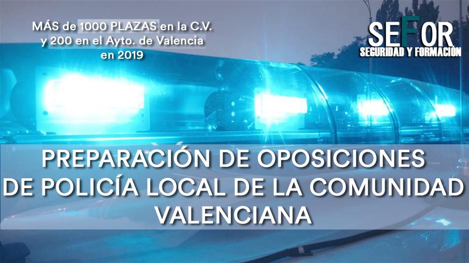 PREPARACIÓN OPOSICIONES A POLICÍA LOCAL DE LA COMUNIDAD VALENCIANA